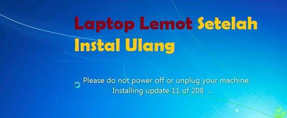 laptop lemot setelah instal ulang