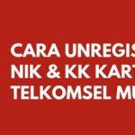 Cara Registrasi Kartu Telkomsel Terbaru 2019